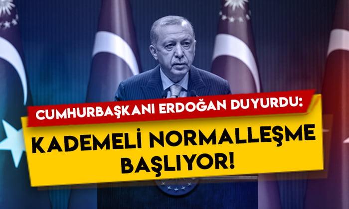 Cumhurbaşkanı Erdoğan duyurdu: Kademeli normalleşme başlıyor!