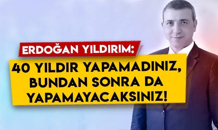 KAI-FED Genel Başkanı Erdoğan Yıldırım: 40 yıldır yapamadınız, bundan sonra da yapamayacaksınız!