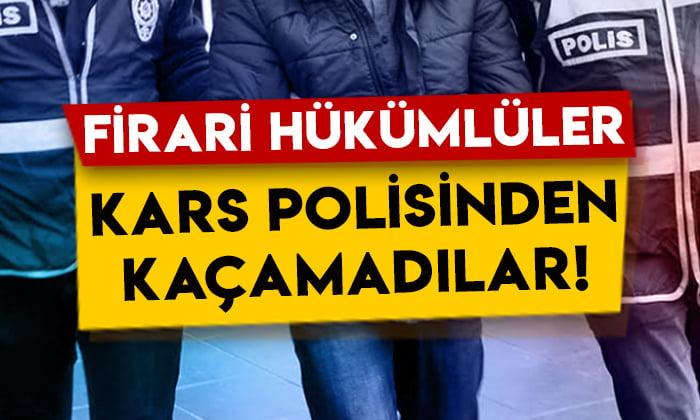 Firari hükümlüler Kars polisinden kaçamadılar!