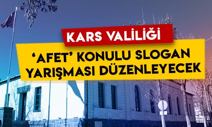 Kars Valiliği 'afet' konulu slogan yarışması düzenleyecek