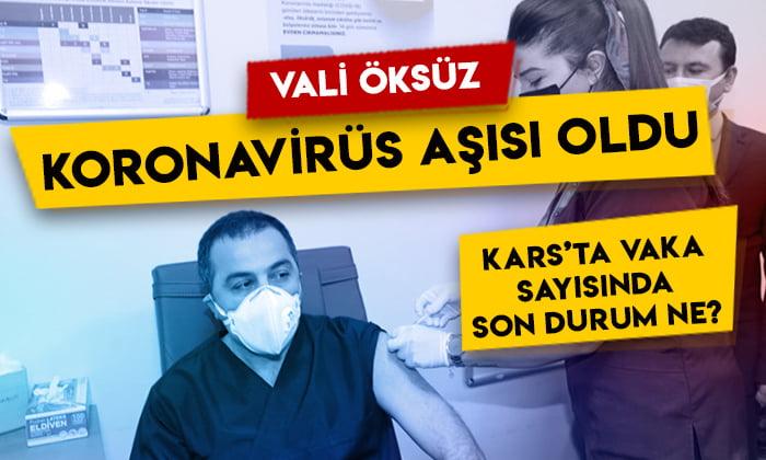 Vali Türker Öksüz Kovid-19 aşısı yaptırdı: Kars'ta vaka sayısında son durum ne?