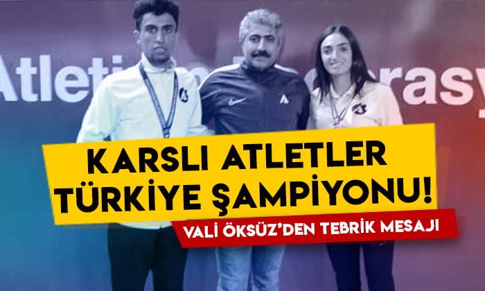 Karslı atletler Türkiye şampiyonu oldu: Vali Öksüz'den tebrik mesajı