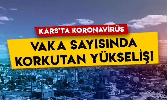 Kars'ta koronavirüs vaka sayısında korkutan yükseliş!