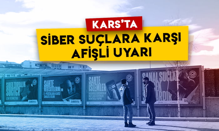 Kars'ta siber suçlara karşı afişli uyarı