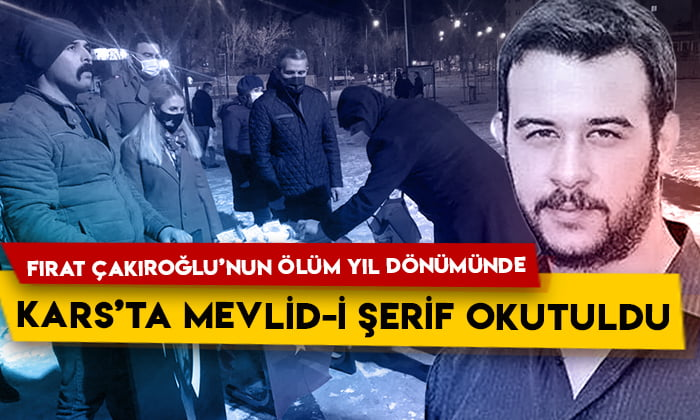 Fırat Yılmaz Çakıroğlu'nun ölüm yıl dönümünde Kars'ta mevlid-i şerif okutuldu