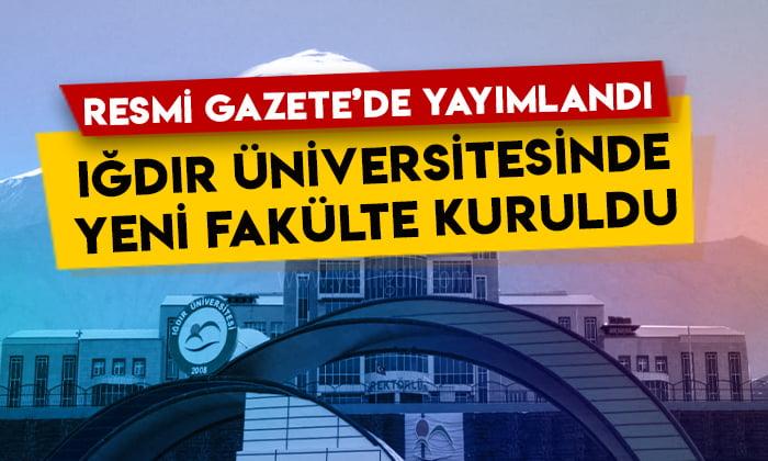 Resmi Gazete'de yayımlandı: Iğdır Üniversitesinde yeni fakülte kuruldu