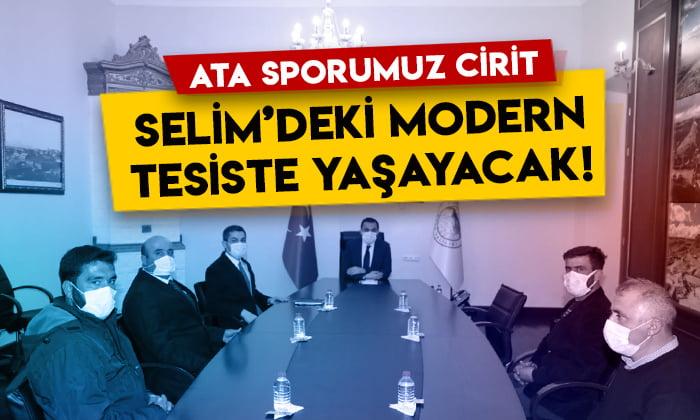 Ata sporumuz cirit, Selim'deki modern tesiste yaşayacak!
