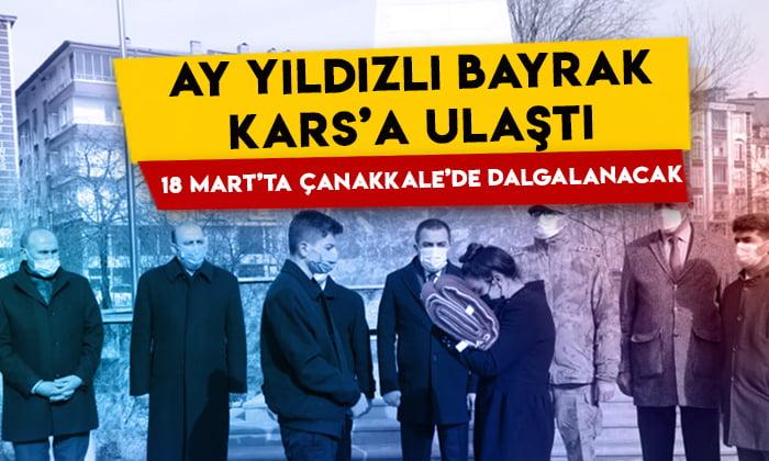 Ay yıldızlı bayrak Kars'a ulaştı: 18 Mart'ta Çanakkale'de dalgalanacak