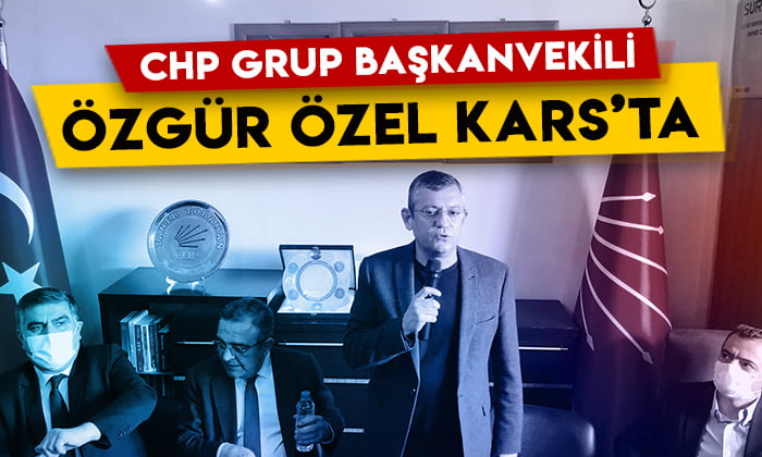 CHP Grup Başkanvekili Özgür Özel Kars'ta!