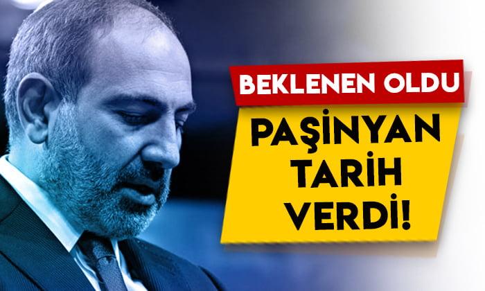 Ermenistan'da beklenen oldu: Paşinyan tarih verdi!