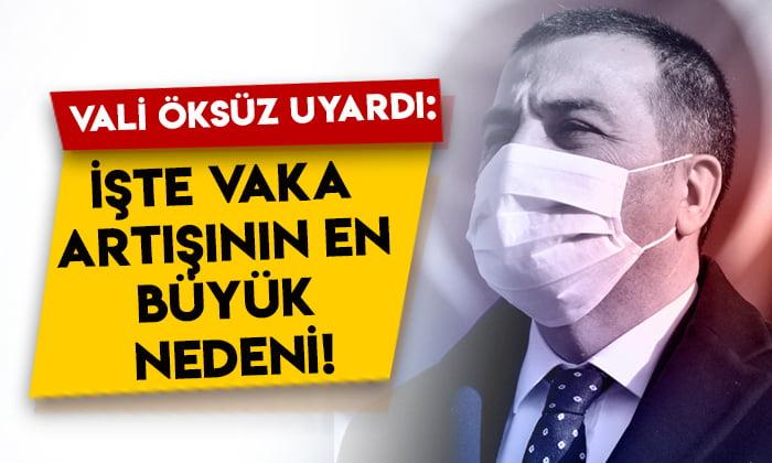 Kars Valisi Türker Öksüz uyardı: İşte vaka artışının en büyük nedeni!