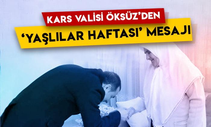 Kars Valisi Türker Öksüz'den 'Yaşlılar Haftası' mesajı