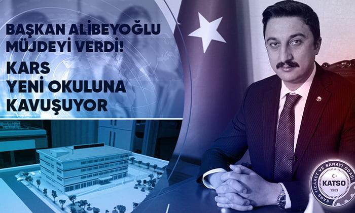 KATSO Başkanı Alibeyoğlu müjdeyi verdi: Kars yeni okuluna kavuşuyor!