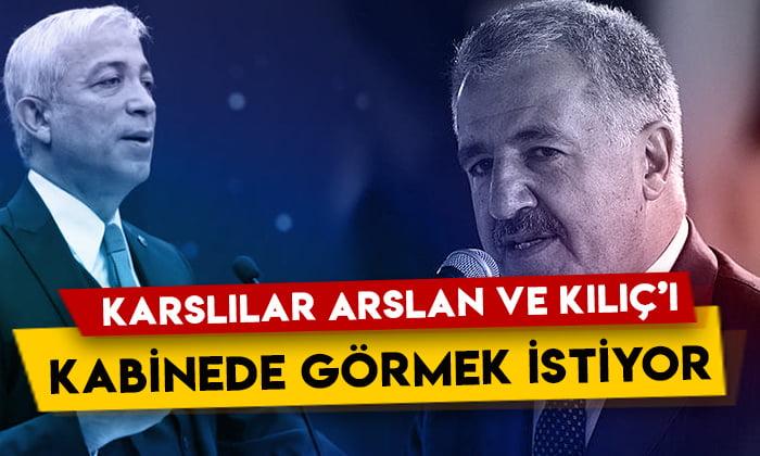 Karslılar Ahmet Arslan ve Yunus Kılıç'ı kabinede görmek istiyor