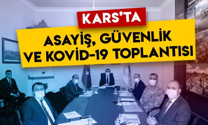 Kars'ta asayiş, güvenlik ve Kovid-19 toplantısı