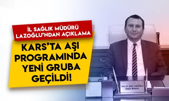 Kars İl Sağlık Müdürü Zakir Lazoğlu'ndan açıklama: Kars'ta aşı programında yeni gruba geçildi!