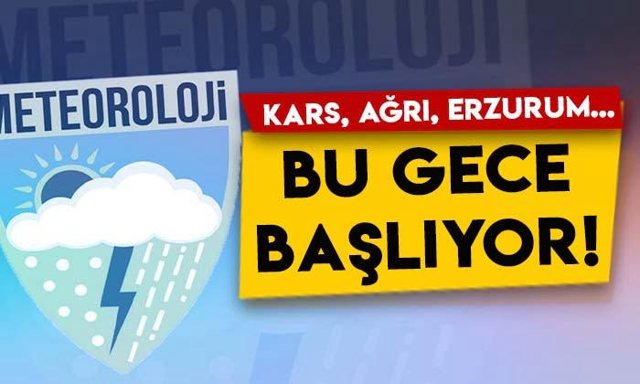 Meteoroloji'den Kars, Ağrı ve Erzurum için uyarı: Bu gece başlıyor!