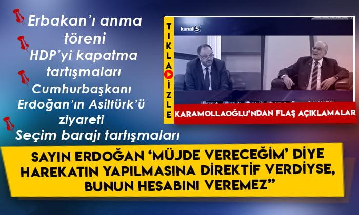 Saadet Partisi lideri Temel Karamollaoğlu, Atıf Özbey'e konuştu: Flaş açıklamalar!