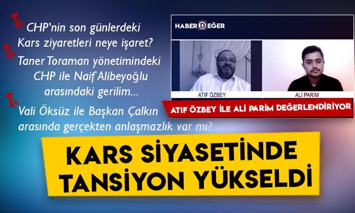 Kars siyasetinde tansiyon yükseldi: Atıf Özbey ile Ali Parim değerlendiriyor
