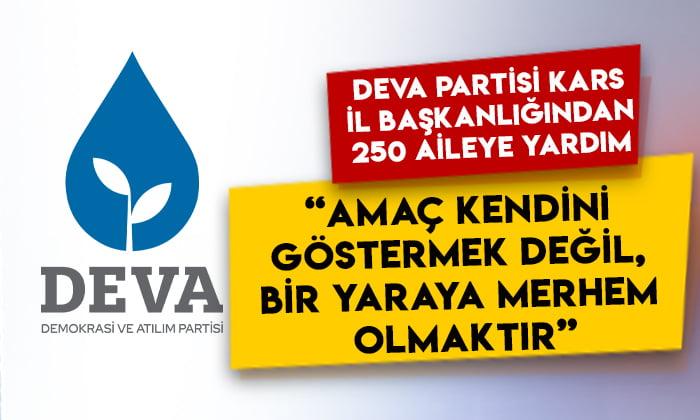 DEVA Partisi Kars İl Başkanlığından 250 aileye yardım: Amaç kendini göstermek değil, bir yaraya merhem olmaktır