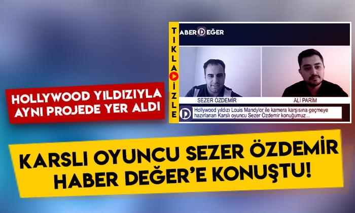 Hollywood yıldızı Louis Mandylor ile kamera karşısına geçen Sezer Özdemir, Haber Değer'e konuştu