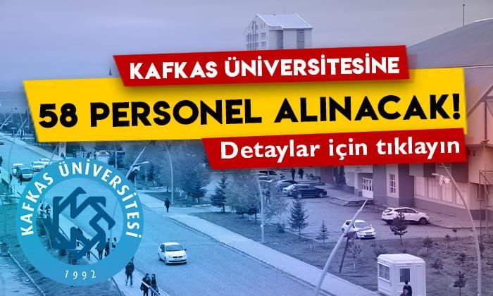 Kafkas Üniversitesine 58 personel alınacak: İşte detaylar!