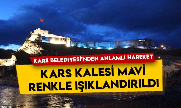 Kars Belediyesi'nden anlamlı hareket: Kars Kalesi mavi renkle ışıklandırıldı