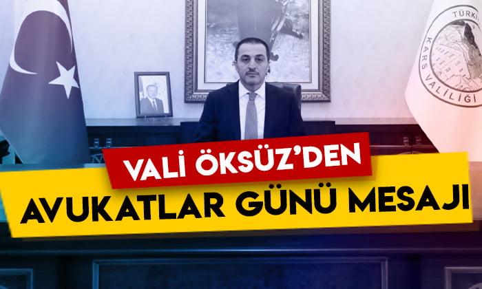 Kars Valisi Türker Öksüz'den 5 Nisan Avukatlar Günü mesajı