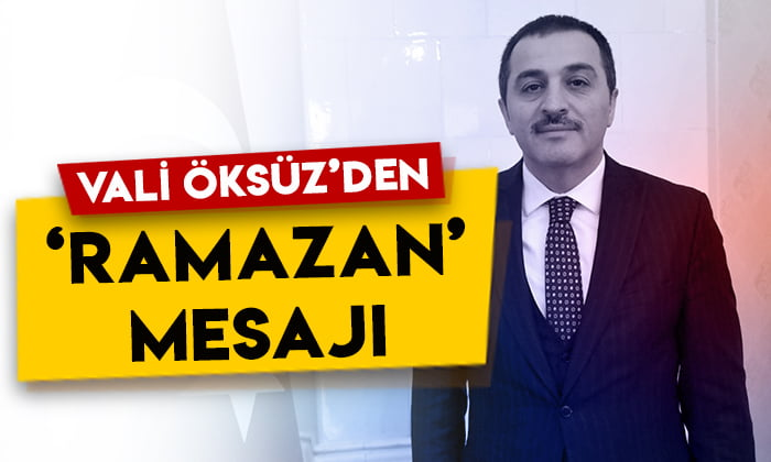 Kars Valisi Türker Öksüz'den 'Ramazan' mesajı