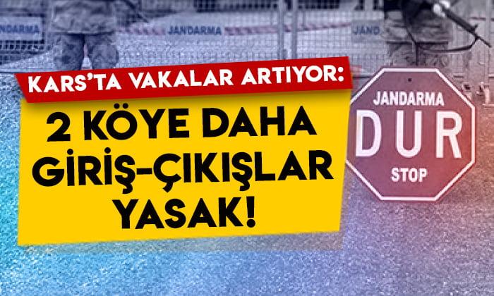 Kars'ta vakalar artıyor: 2 köye daha giriş-çıkışlar yasak!