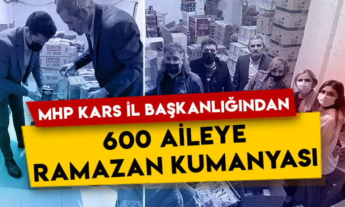 MHP Kars İl Başkanlığından ihtiyaç sahibi 600 aileye Ramazan kumanyası yardımı