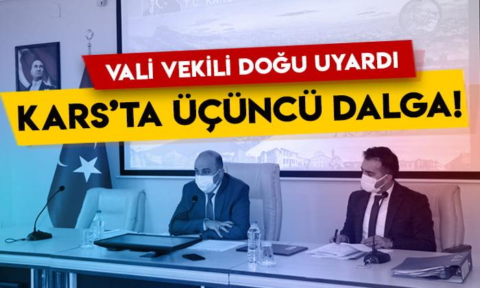 Vali Vekili Mehmet Zahid Doğu uyardı: Kars'ta üçüncü dalga yaşanıyor!