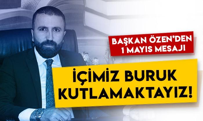 DEVA Partisi Kars İl Başkanı Güven Özen'den 1 Mayıs mesajı: İçimiz buruk kutlamaktayız!