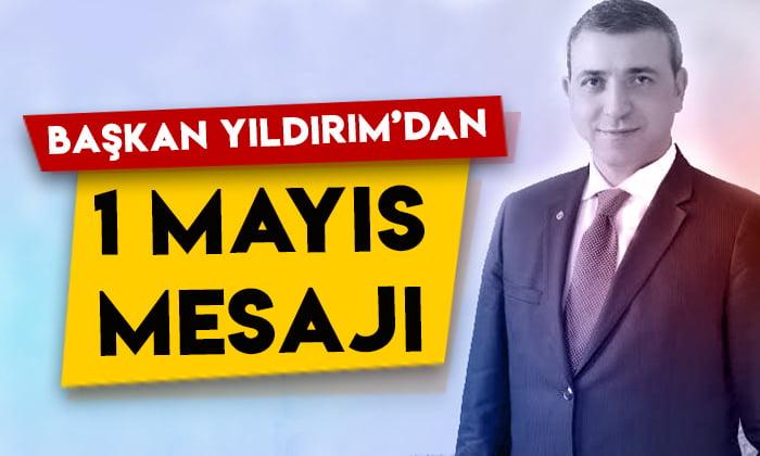 KAI-FED Genel Başkanı Erdoğan Yıldırım'dan 1 Mayıs mesajı