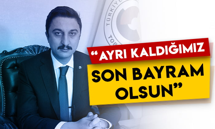 KATSO Başkanı Ertuğrul Alibeyoğlu: Ayrı kaldığımız son bayram olsun