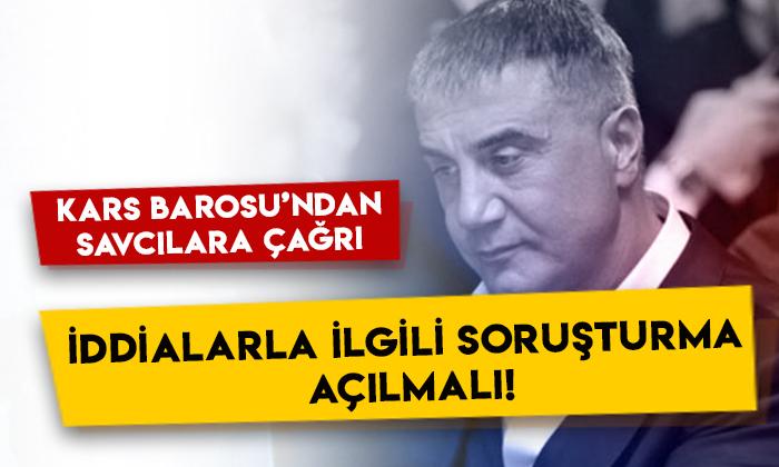 Kars Barosu'ndan savcılara çağrı: Sedat Peker'in iddialarıyla ilgili soruşturma açılmalı!