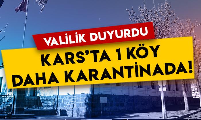 Valilik duyurdu: Kars'ta 1 köy daha karantinada!