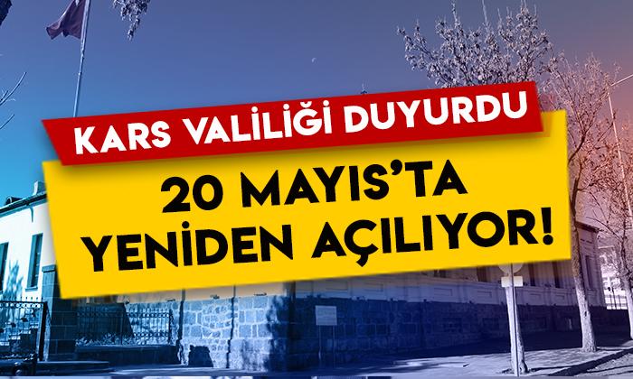 Kars Valiliği duyurdu: 20 Mayıs'ta yeniden açılıyor!