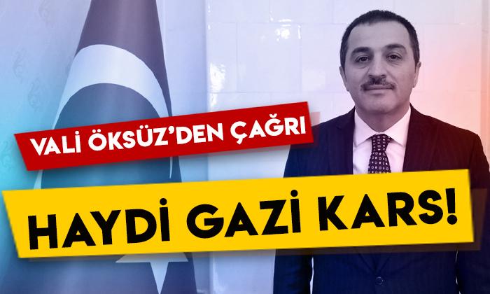 Kars Valisi Türker Öksüz'den çağrı: Haydi Gazi Kars!
