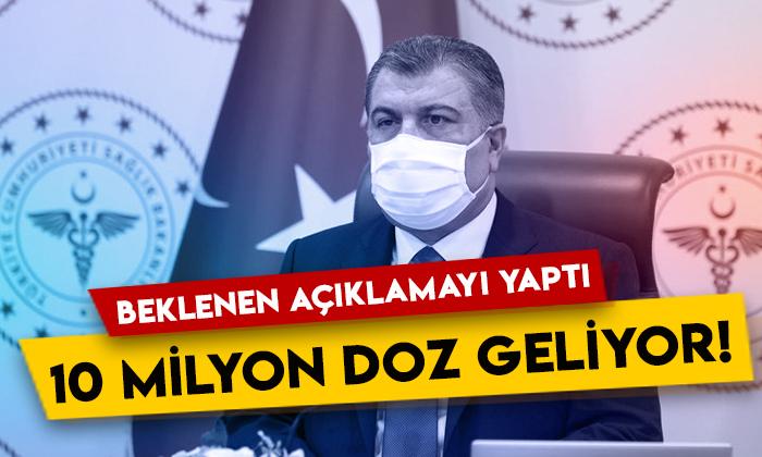 Sağlık Bakanı Fahrettin Koca beklenen açıklamayı yaptı: 10 milyon doz aşı geliyor!