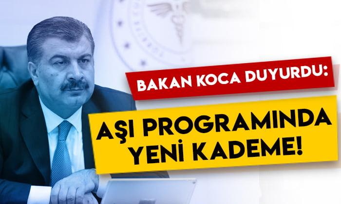 Sağlık Bakanı Fahrettin Koca duyurdu: Aşı programında yeni kademe!
