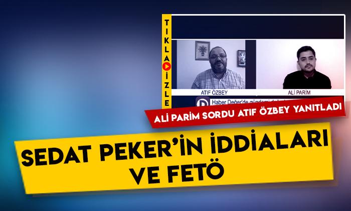 Sedat Peker'in iddiaları ve FETÖ: Atıf Özbey değerlendirdi