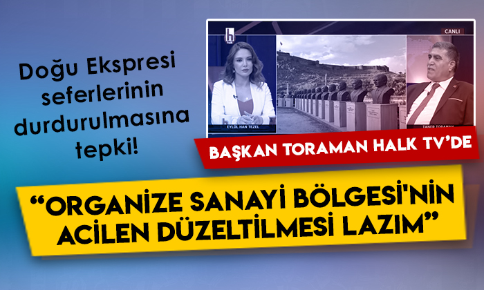 CHP Kars İl Başkanı Taner Toraman'dan Doğu Ekspresi ve Organize Sanayi Sitesi tepkisi!