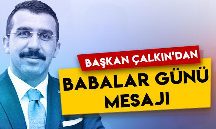 AK Parti Kars İl Başkanı Adem Çalkın'dan Babalar Günü mesajı