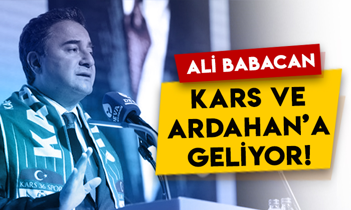 Ali Babacan Kars ve Ardahan'a geliyor!