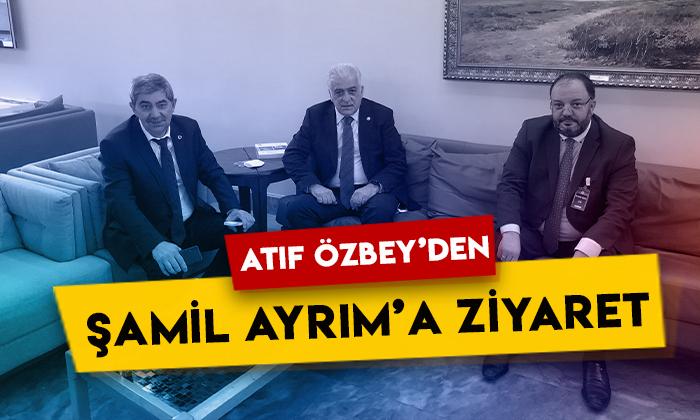 Atıf Özbey'den AK Parti İstanbul Milletvekili Şamil Ayrım'a ziyaret