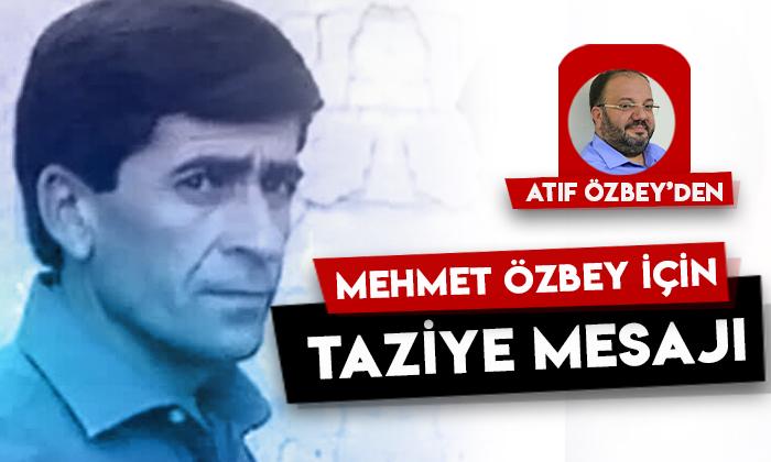 Atıf Özbey'den Mehmet Özbey için taziye mesajı