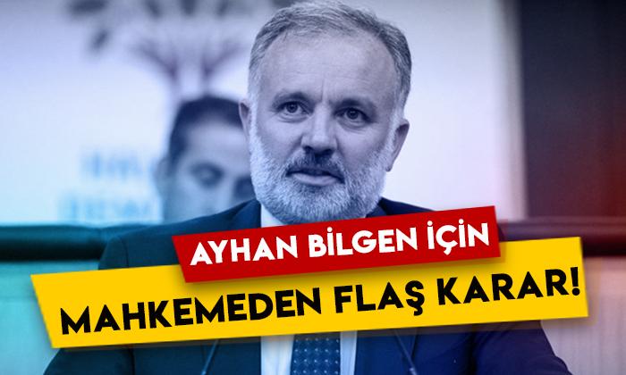 Ayhan Bilgen için mahkemeden flaş karar!