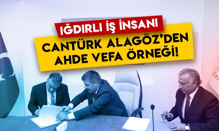 Protokol imzalandı: Iğdırlı iş insanı Cantürk Alagöz'den ahde vefa örneği!