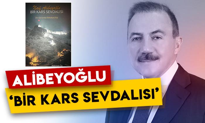 Naif Alibeyoğlu-Bir Kars Sevdalısı' kitabı çıktı